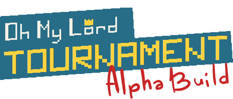 (ALPHA ) Oh My Lord: TOURNAMENT