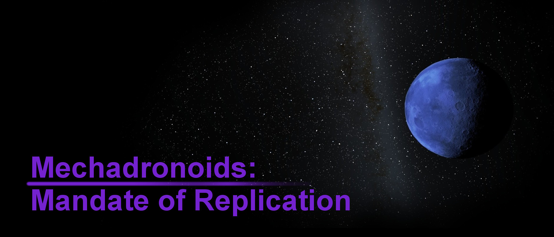 Mechadronoids: Mandate of Replication