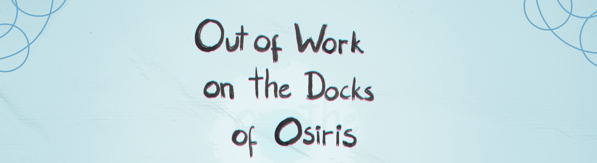 Out of Work on the Docks of Osiris