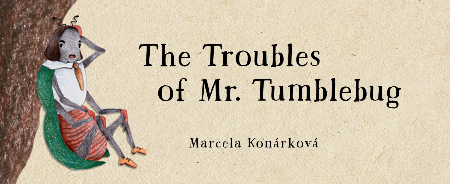 The Troubles of Mr. Tumblebug