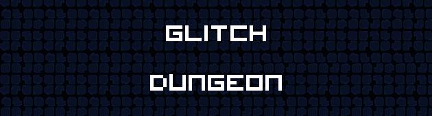 Glitch Dungeon