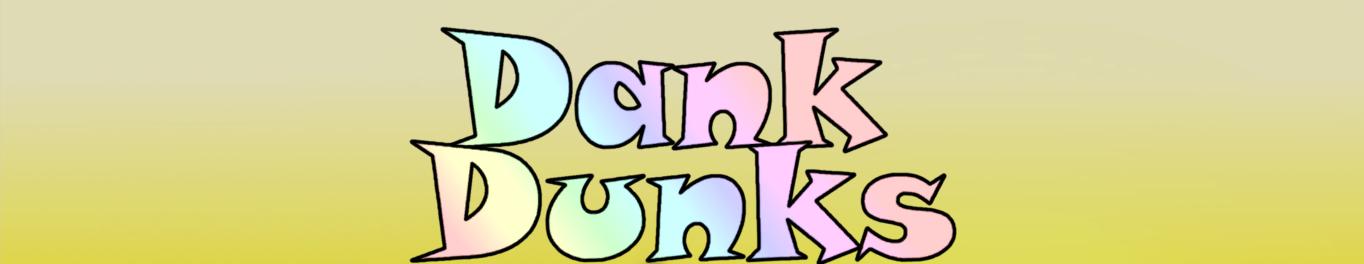 Dank Dunks