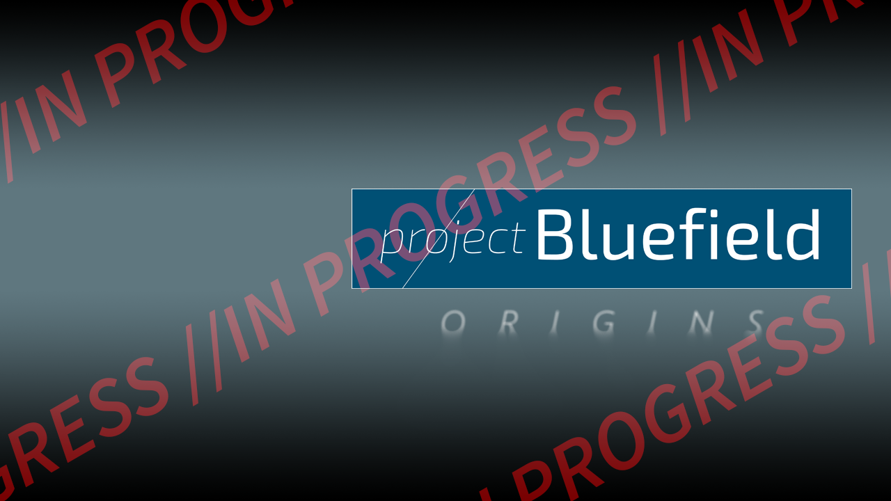Project Bluefield - Origins PROTOTYPE