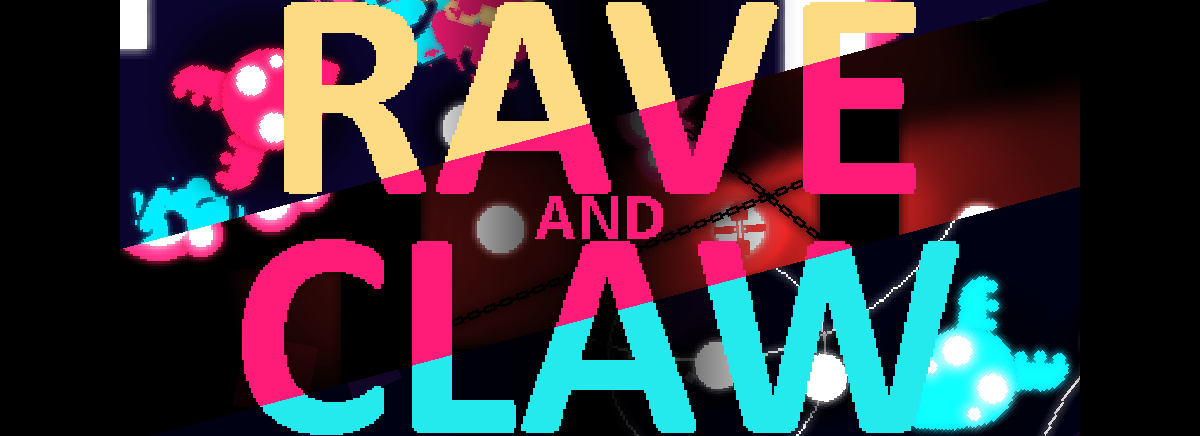 RAVE and CLAW