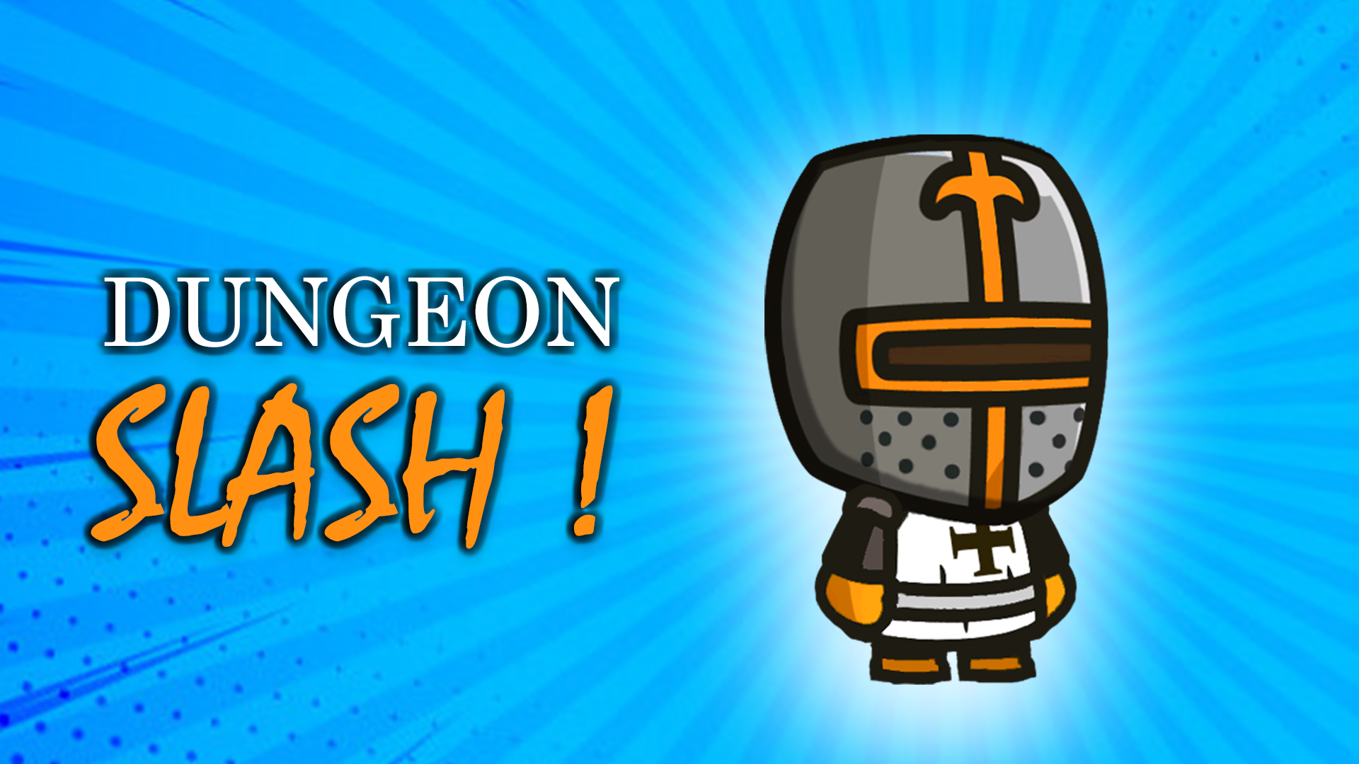 DUNGEON SLASH !
