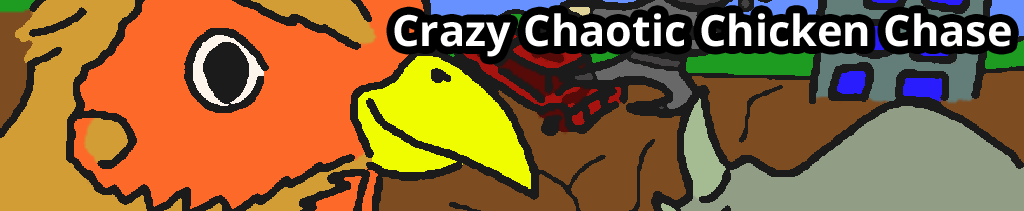 Crazy Chaotic Chicken Chase