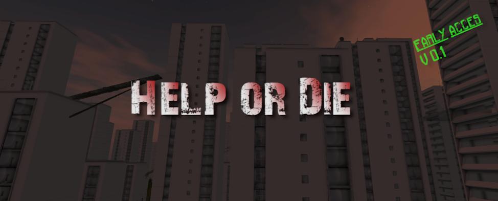 Help or Die