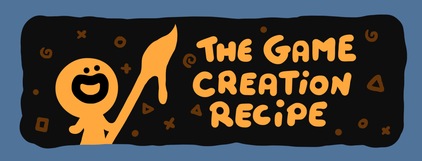 The Game Creation Recipe