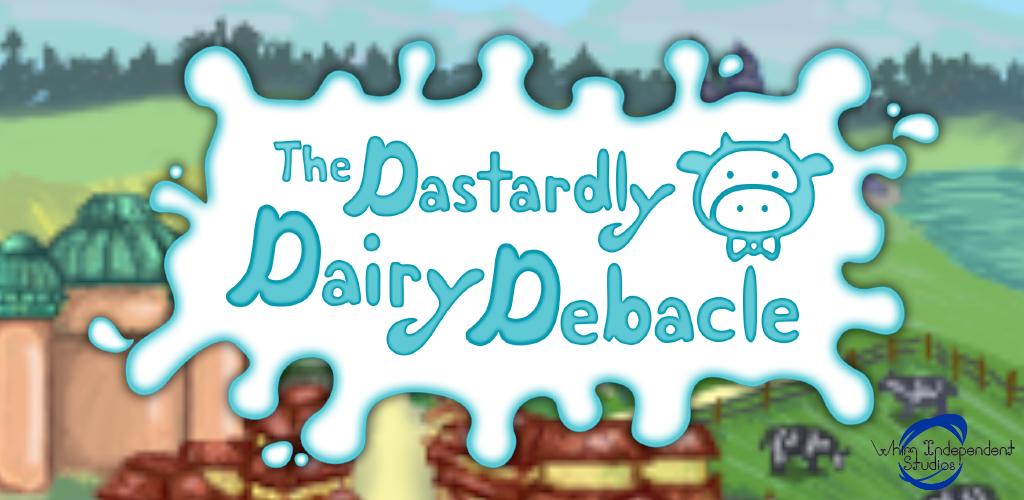 The Dastardly Dairy Debacle