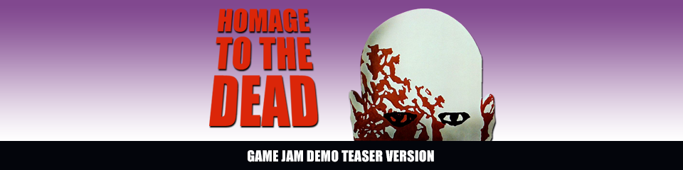 Homage to the Dead - Teaser Demo