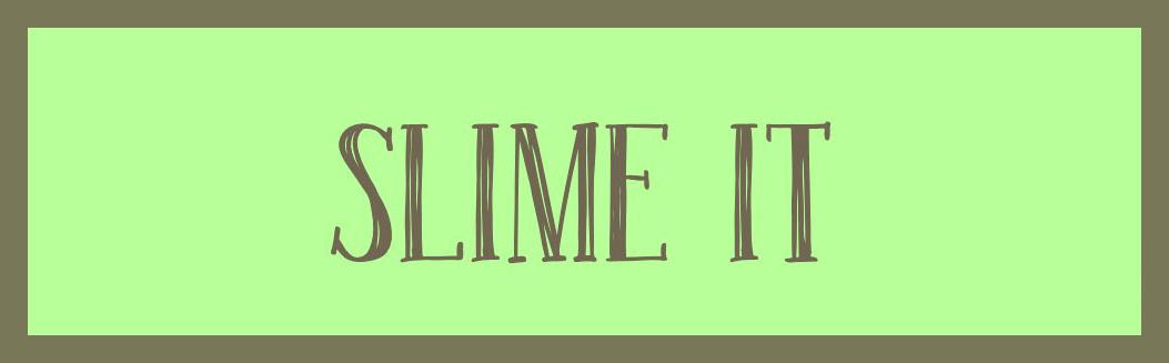 Slime It
