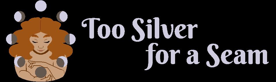 Too Silver for a Seam (Demo)