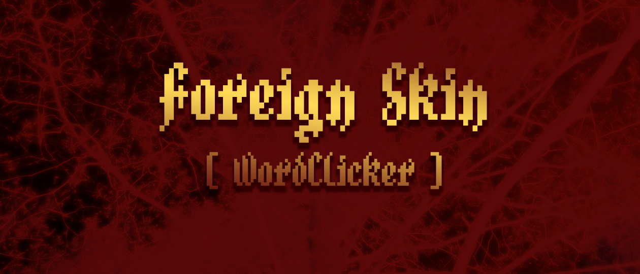 Foreign Skin (WordClicker)