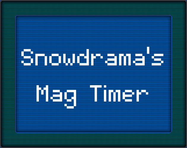 Snowdrama's Mag Timer