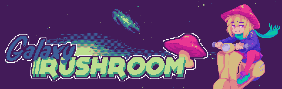 Galaxy Rushroom