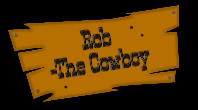 Rob -The Cowboy