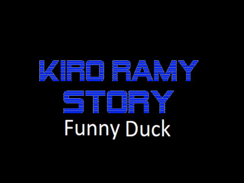 Kiro Ramy Story: Funny Duck