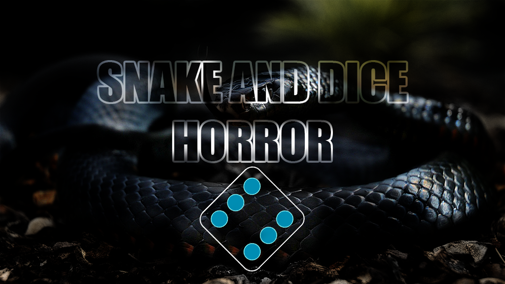 Snake And Dice Horror
