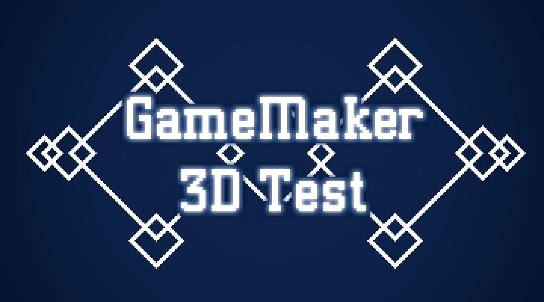 GameMaker Studio 3D Test