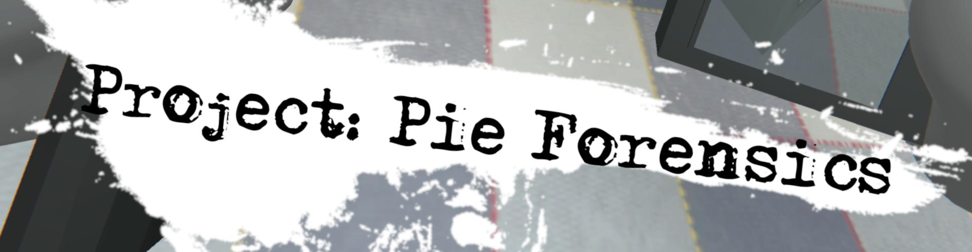 Pie Forensics (VR Demo)