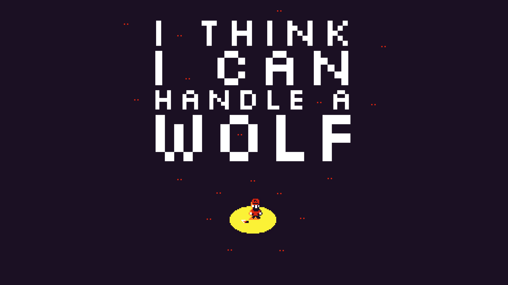 I Think I Can Handle a Wolf
