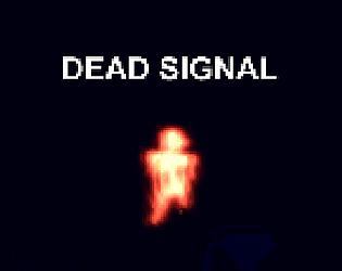 Dead Signal [Free] [Action] [Windows] [macOS]