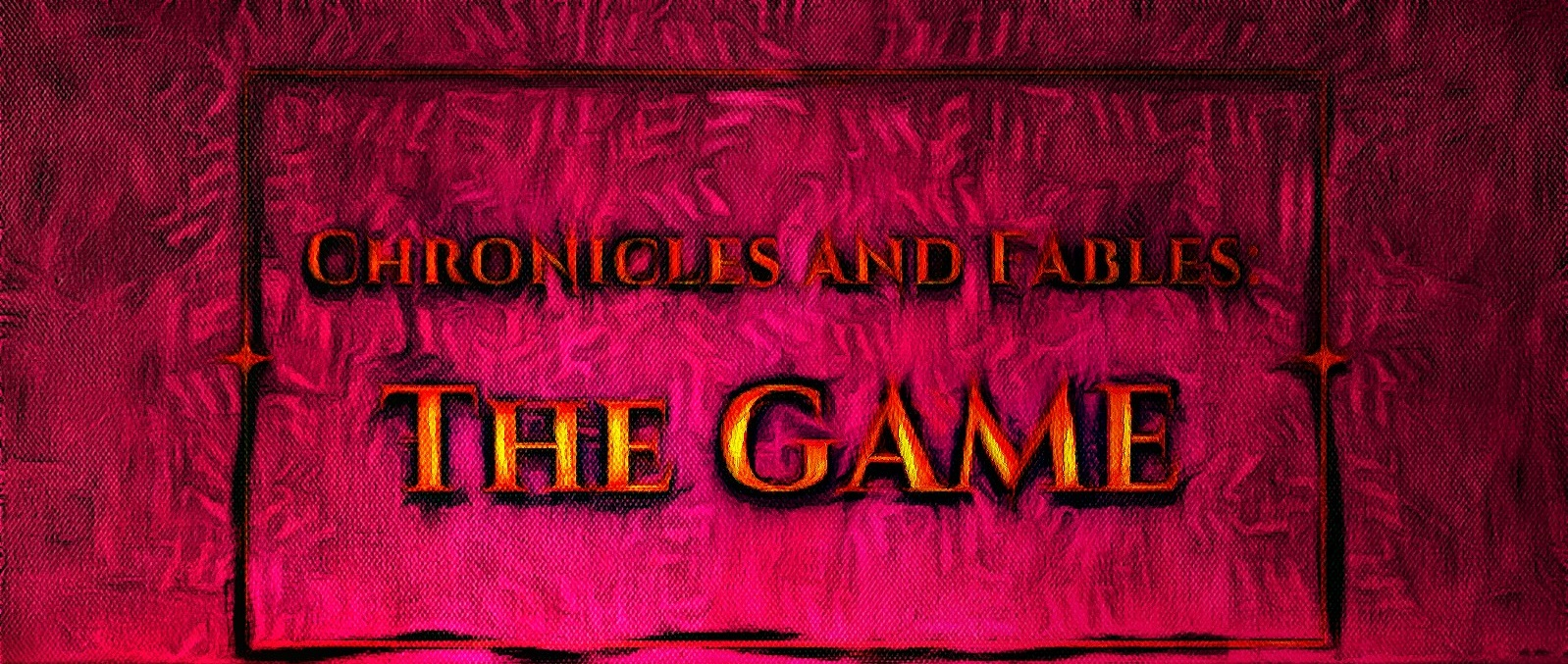 Chronicles and Fables: THE GAME