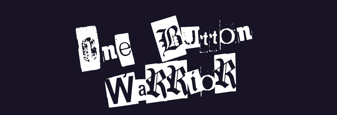 One Button Warrior