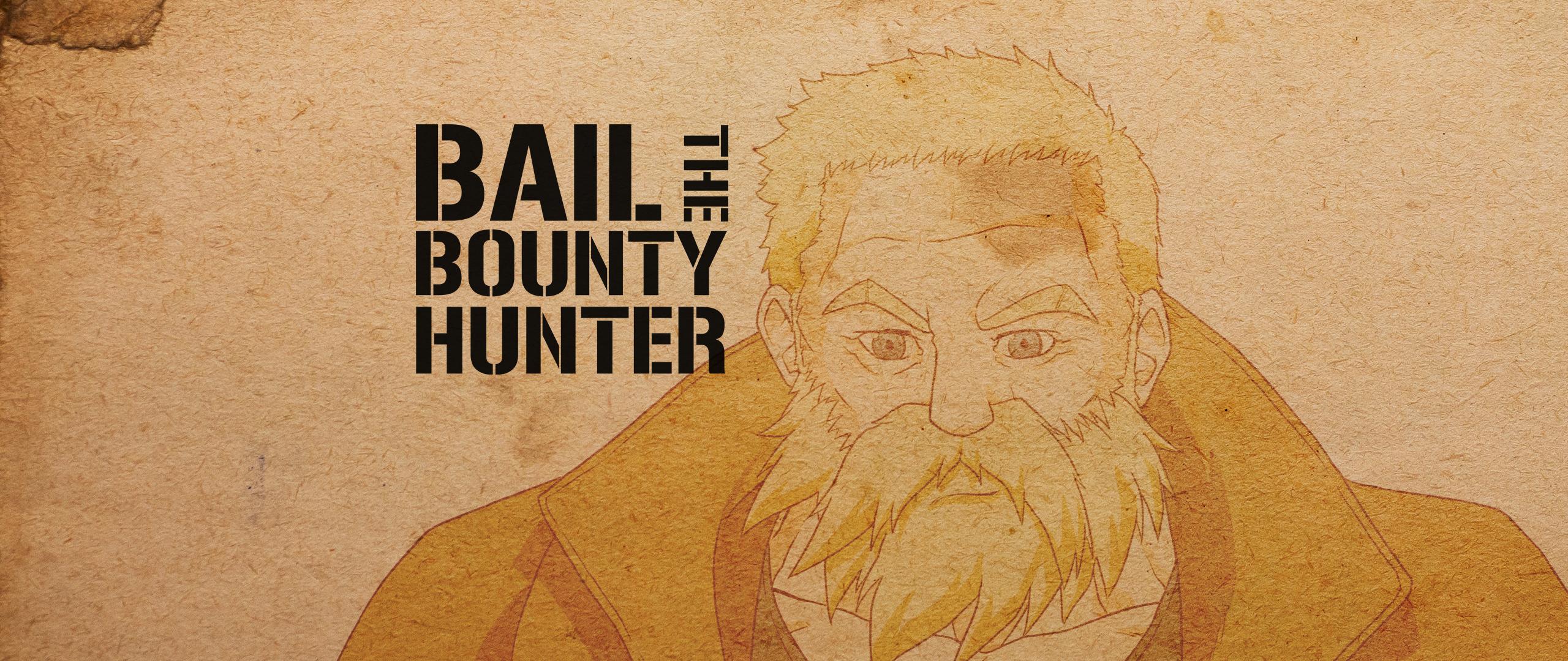 Bail: The Bounty Hunter