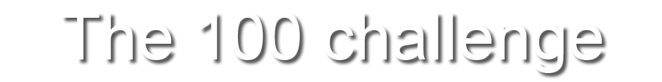 The 100 challenge