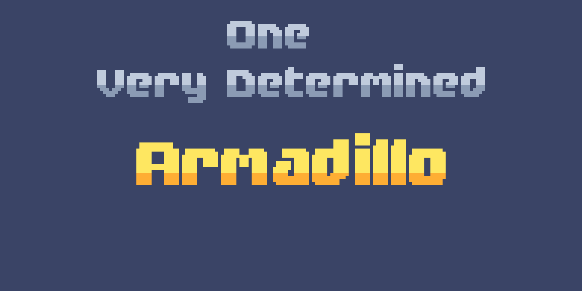 One Very Determined Armadillo