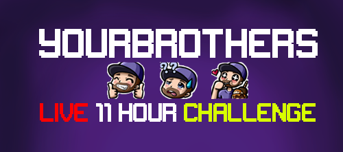 YourBr0thers 11 hour live challenge