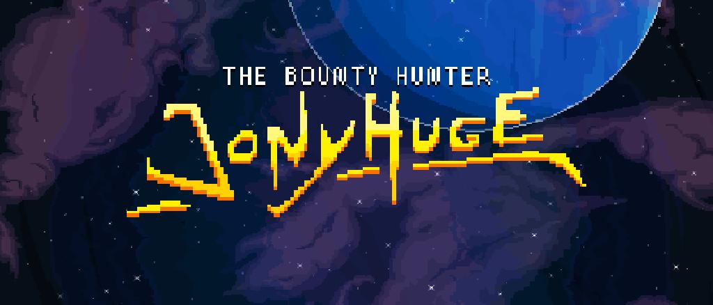 Jony Huge: The Bounty Hunter