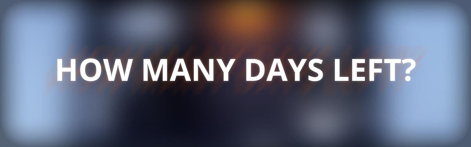 How Many Days Left?