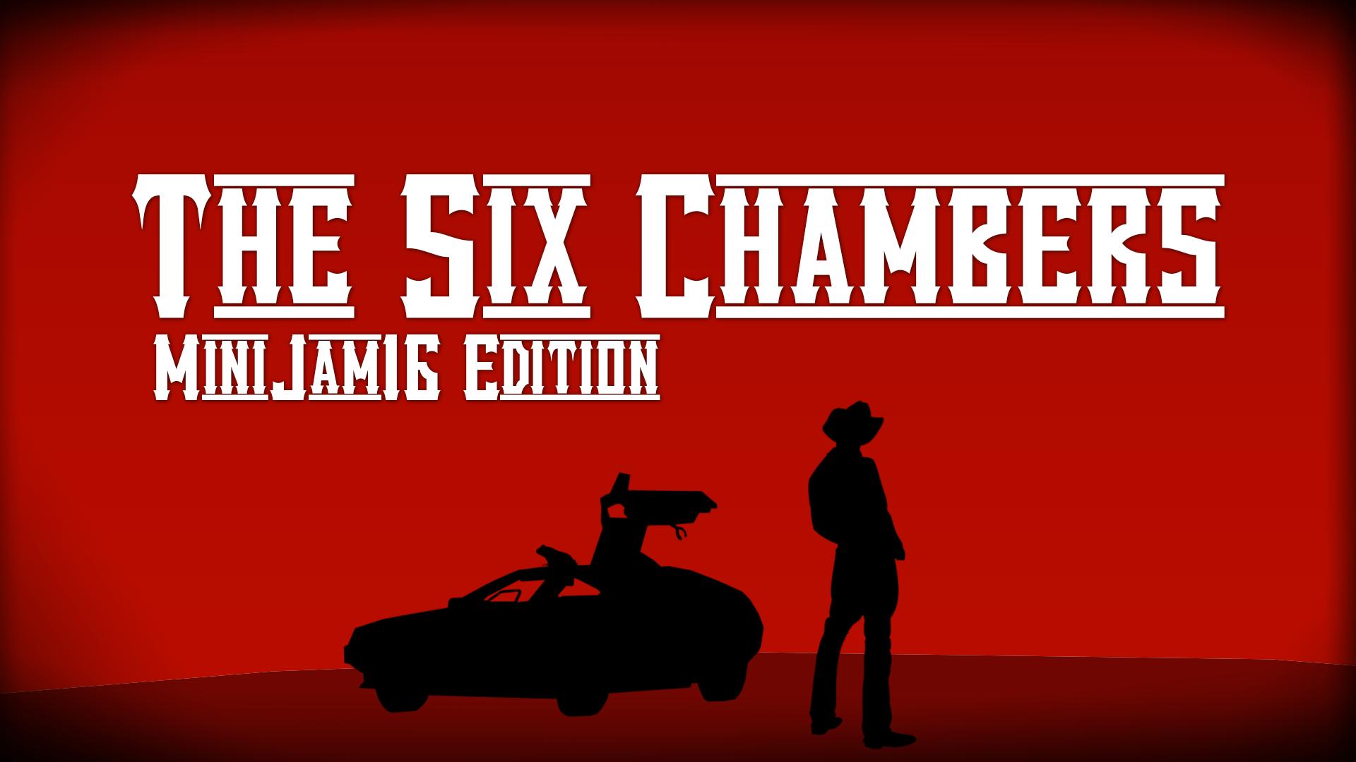 The Six Chambers (Minijam 16)