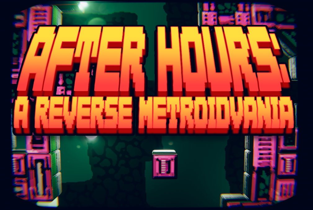 After Hours: A Reverse Metroidvania