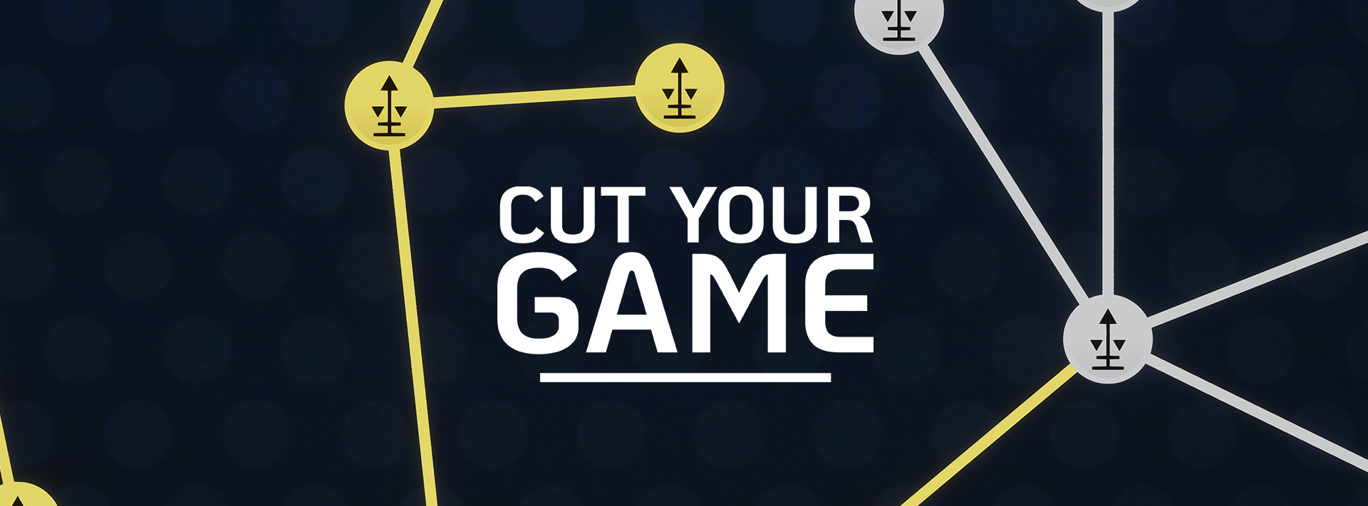 Cut Your Game