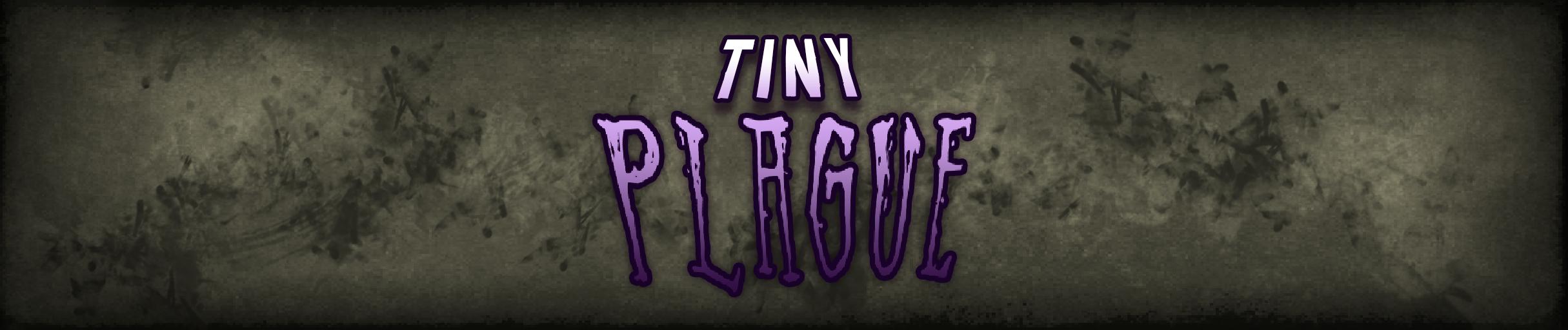 Tiny Plague