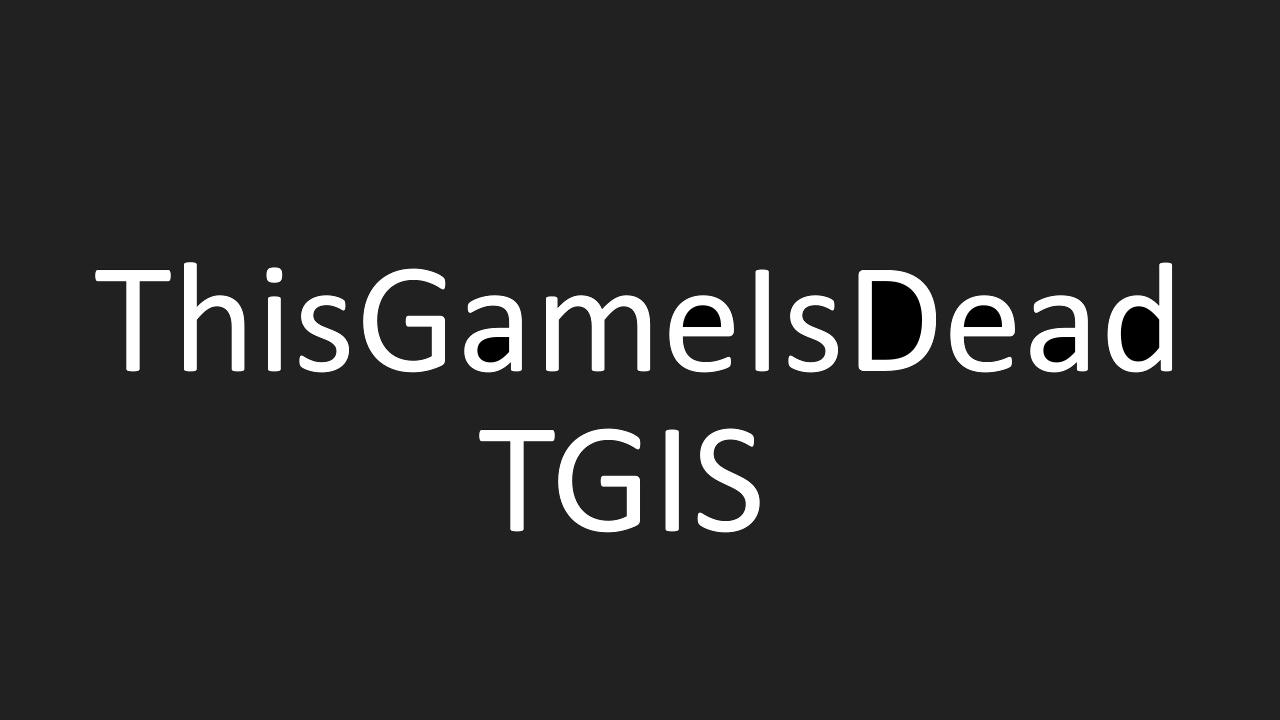 ThisGameIsDead