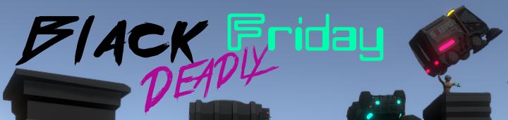 BlackDeadlyFriday