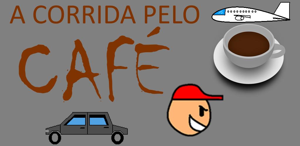 A corrida pelo café (Pré-Alpha) *cancelado*