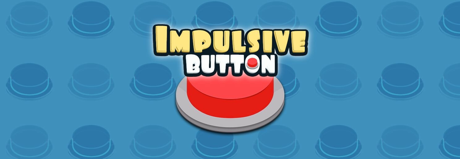 Impulsive Button