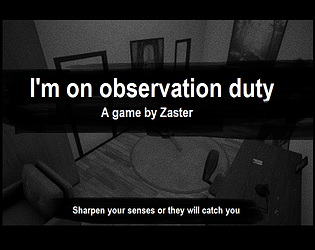 I'm on observation duty [Free] [Puzzle]