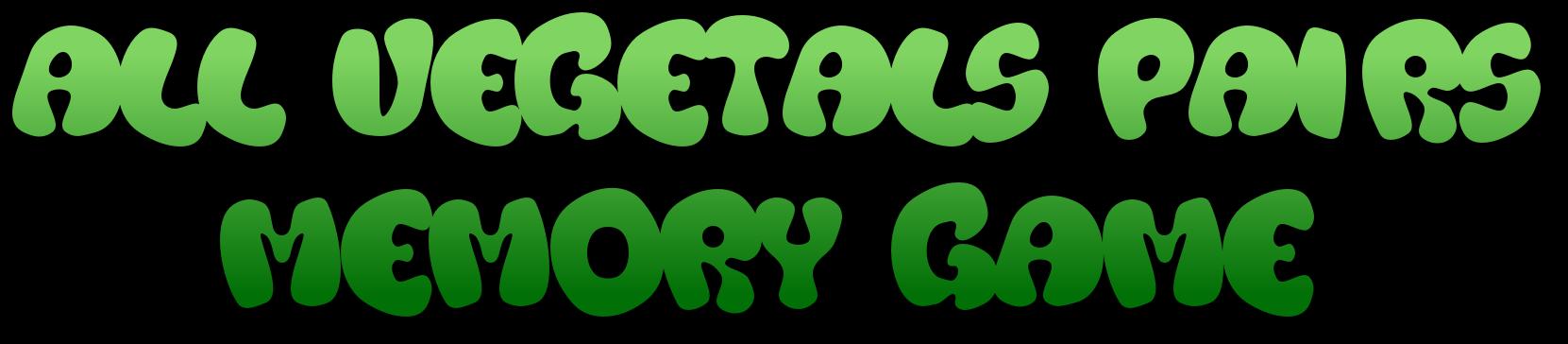 All Vegetals Pairs Memory Game