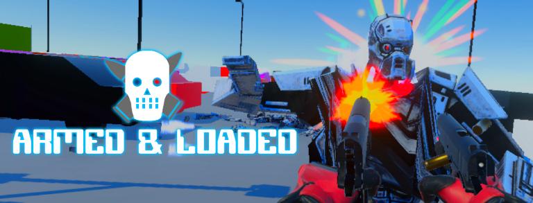 Armed & Loaded - VR