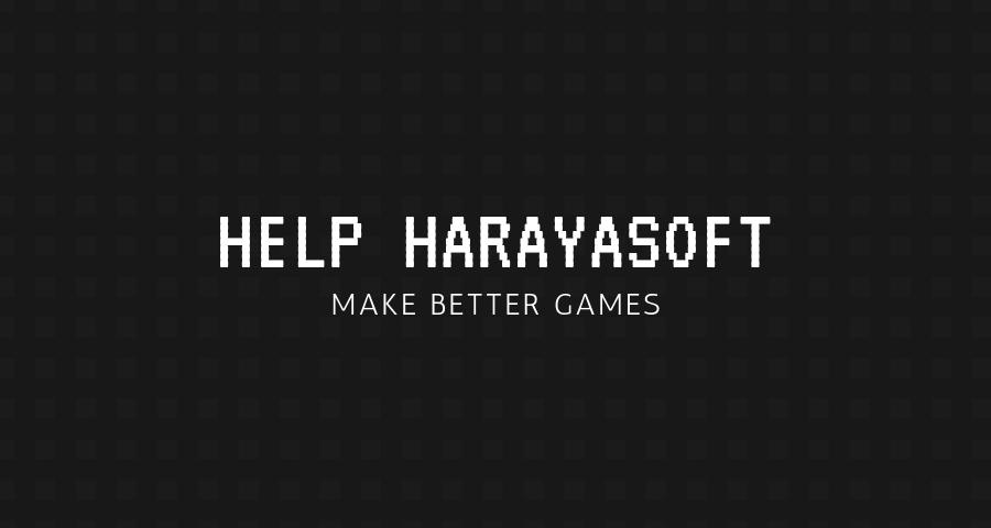 Help Harayasoft make better games