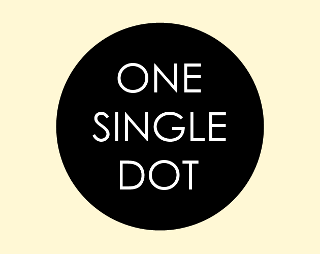 ONE SINGLE DOT