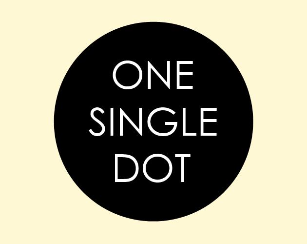 ONE SINGLE DOT