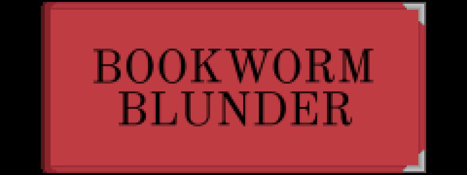 Bookworm Blunder