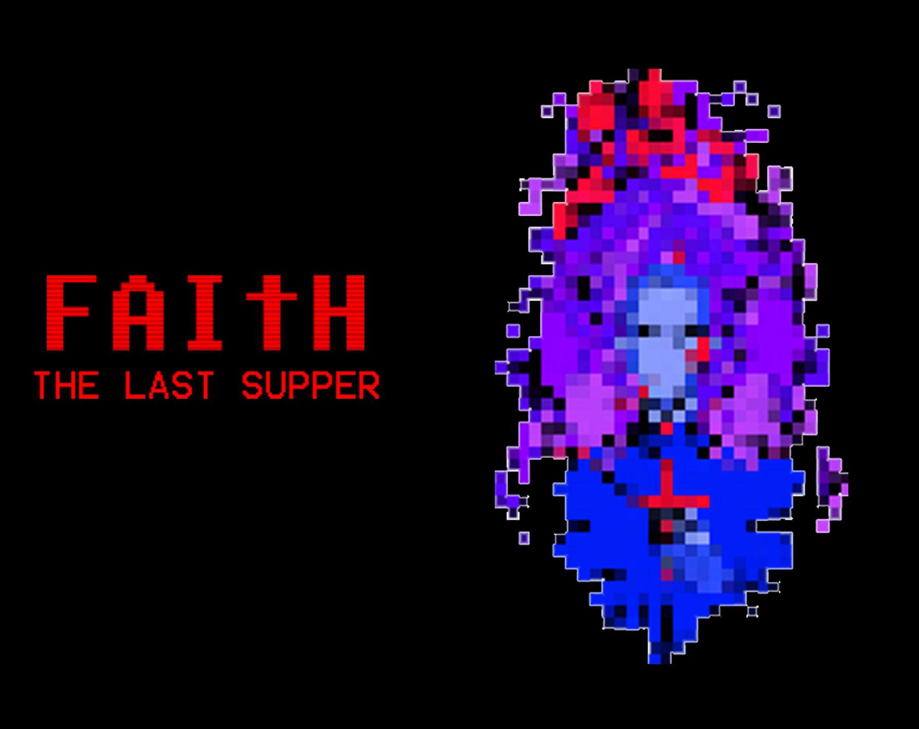 FAITH: The Last Supper